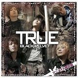 『BLACK VELVET 2nd.ミニアルバム 『TRUE』7/6発売!_e0025035_22153635.jpg
