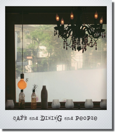★CAFE and DINING and people★_b0189667_7405168.jpg