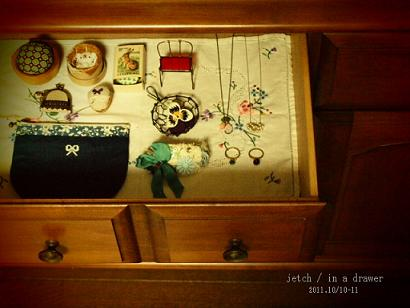 jetch / in a drawer。_f0114225_9245757.jpg