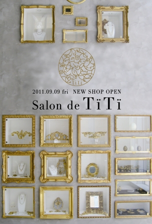 「Salon de TiTi」オープンのお知らせ_a0138976_11334495.jpg