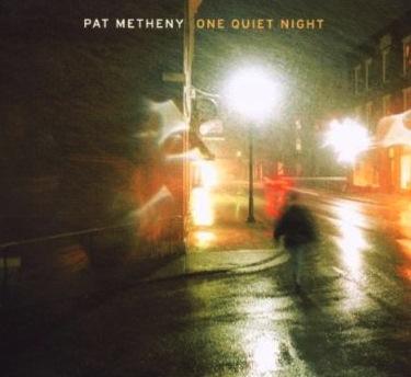 PAT METHENY 「ONE QUIET  NIGHT」_b0068572_2340211.jpg