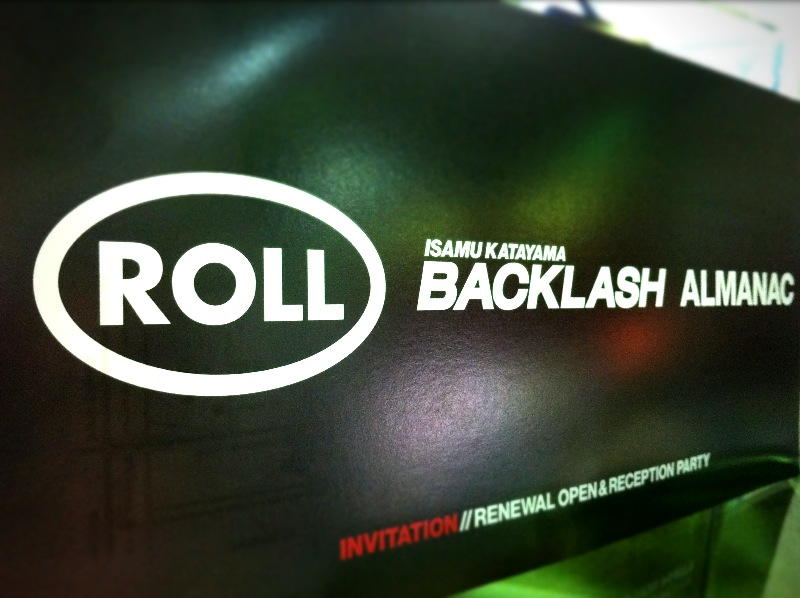 ROLL//BACKLASH RENEWAL OPEN_d0181776_1241657.jpg
