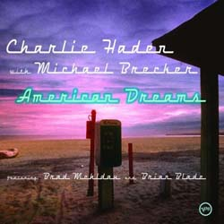 Charlie Haden with Michael Brecker / American Dreams_d0102724_22512353.jpg