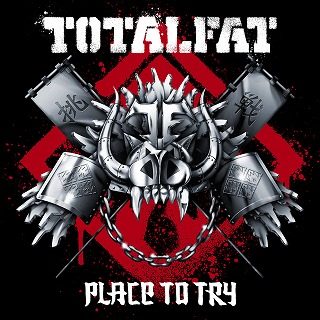 TOTALFAT New Single「Place to Try」_e0025035_1283063.jpg