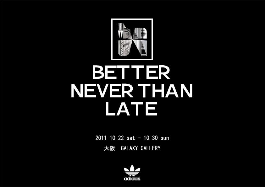 BETTER NEVER THAN LATE展 in 大阪_b0121563_18434760.jpg