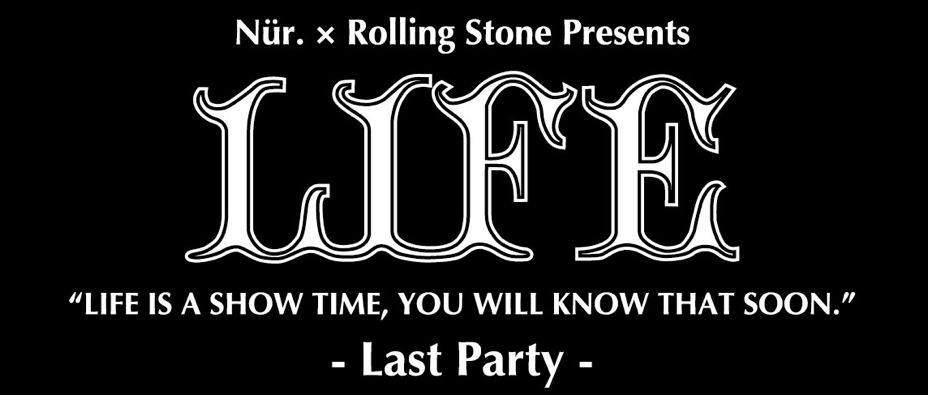 "12/10 (SAT) ""LIFE -Last Party-\"" @新宿 Rolling Stone_e0153779_1331513.png"