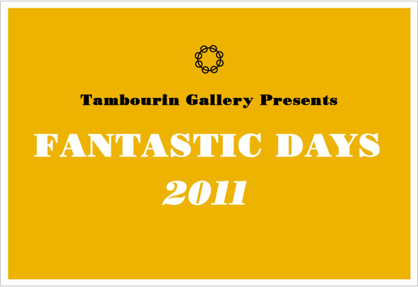 FANTASTIC DAYS 2011_c0154575_1610917.jpg