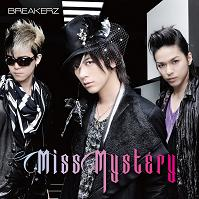 BREAKERZと鬼ごっこ?!New Single「Miss Mystery」3種連動特典、内容決定!!_e0025035_23554870.jpg