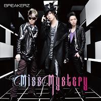 BREAKERZと鬼ごっこ?!New Single「Miss Mystery」3種連動特典、内容決定!!_e0025035_2356948.jpg