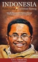 新刊:Indonesia, Habis Gelap Terbitlah Terang: Kisah Inspiratif Dahlan Iskan(インドネシア語)_a0054926_1433839.jpg