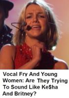 アメリカの若い女性の間でヴォーカル・フライという話し方が大流行?!_b0007805_8213245.jpg