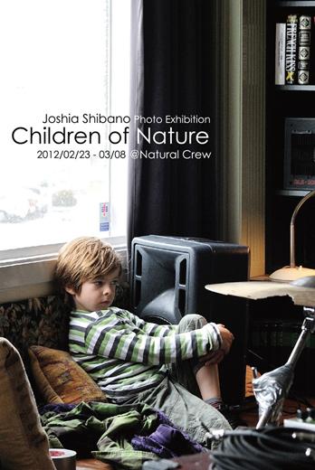 シバノジョシア写真展 「Children of Nature」好評開催中!_c0003620_23354572.jpg