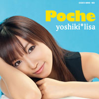 yoshiki*lisa(吉木りさ)初のアルバム『Poche(ポッシュ)』ジャケ写&収録内容決定!_e0025035_20175842.jpg