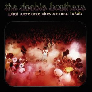 The Doobie Brothers 「What Were Once Vices Are Now Habits」 (1974)_c0048418_9322423.jpg