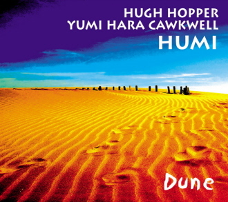 Reviews: HUMI <Reviews, interviews, articles> (Hugh Hopper & Yumi Hara Cawkwell)_c0129545_8221682.jpg