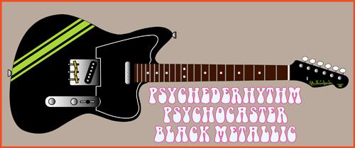 5月上旬に「Black MetallicのPsychocaster」を4本発売!_e0053731_18481737.jpg