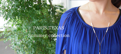 PARIS,TEXAS Summer collection **_c0156749_1915495.jpg