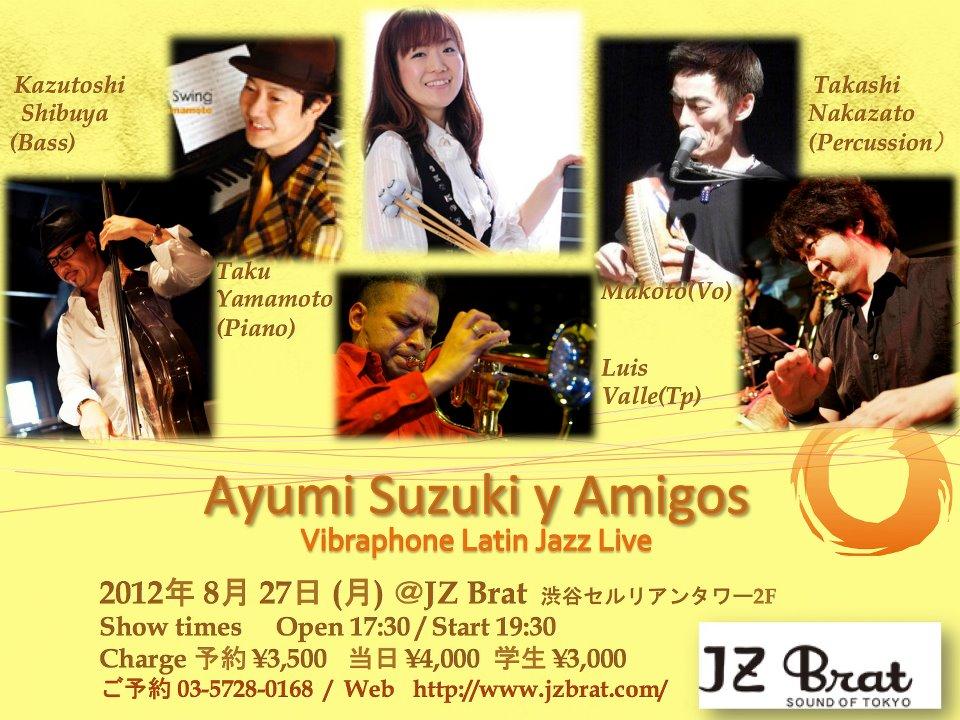 8/27(月)Ayumi Suzuki y Ayumigos at渋谷JZ Brat_a0103940_5513681.jpg