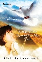 新刊: Ketika Tuhan Mengizinkan Aku Sakit (インドネシア語)_a0054926_14232083.jpg