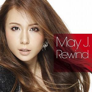 May J.、2年ぶりのニュー・シングル『Rewind』が発売!_e0025035_1302663.jpg