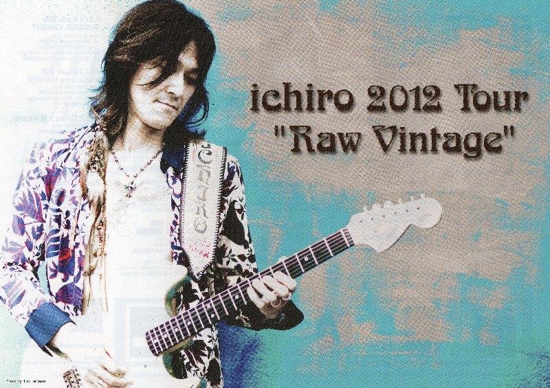"ichiro 2012 Tour ""Raw Vintage""NEW!!_f0215722_1373681.jpg"