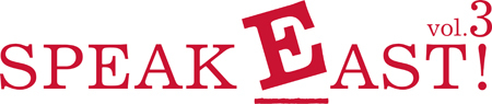 SPEAK EAST!_b0120278_20305316.jpg