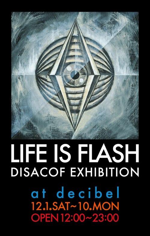 "DISACOF EXHIBITION \""LIFE IS FLASH\""_e0121640_19461619.jpg"
