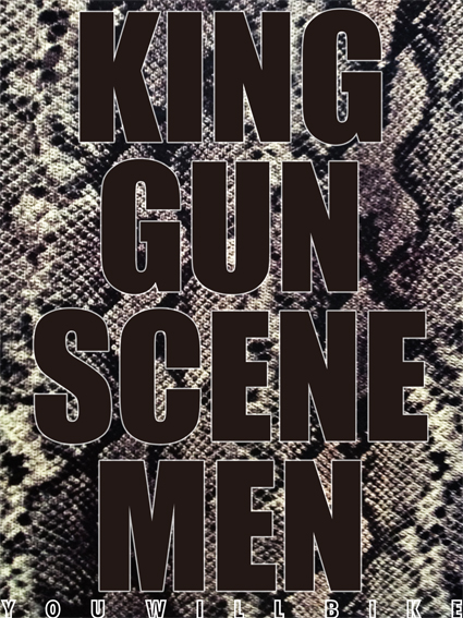 サツアイ2013 〜 KING GUN SCENE MEN 〜_f0203027_12153679.jpg