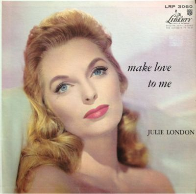 JULIE LONDON / MAKE LOVE TO ME(liberty LRP3060)_d0102724_1512564.jpg