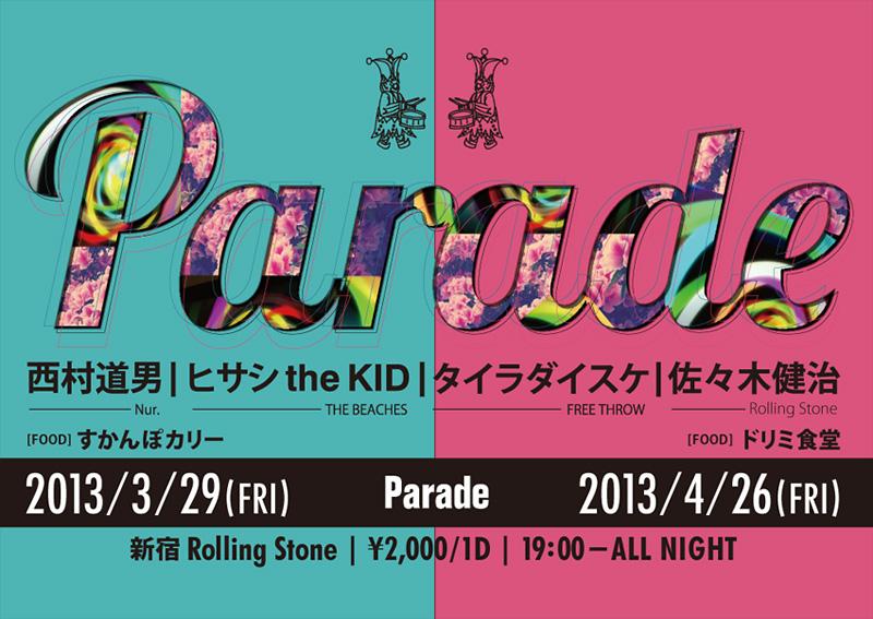 4/26 (FRI) 「Parade」 @新宿 Rolling Stone_e0153779_18443719.jpg