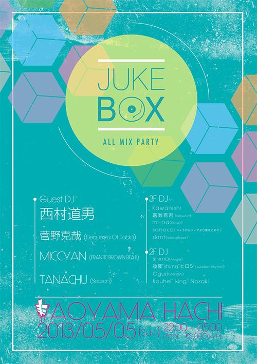 5/05 (SUN) 「JUKEBOX VOL.37」 @青山 蜂_e0153779_2336138.jpg