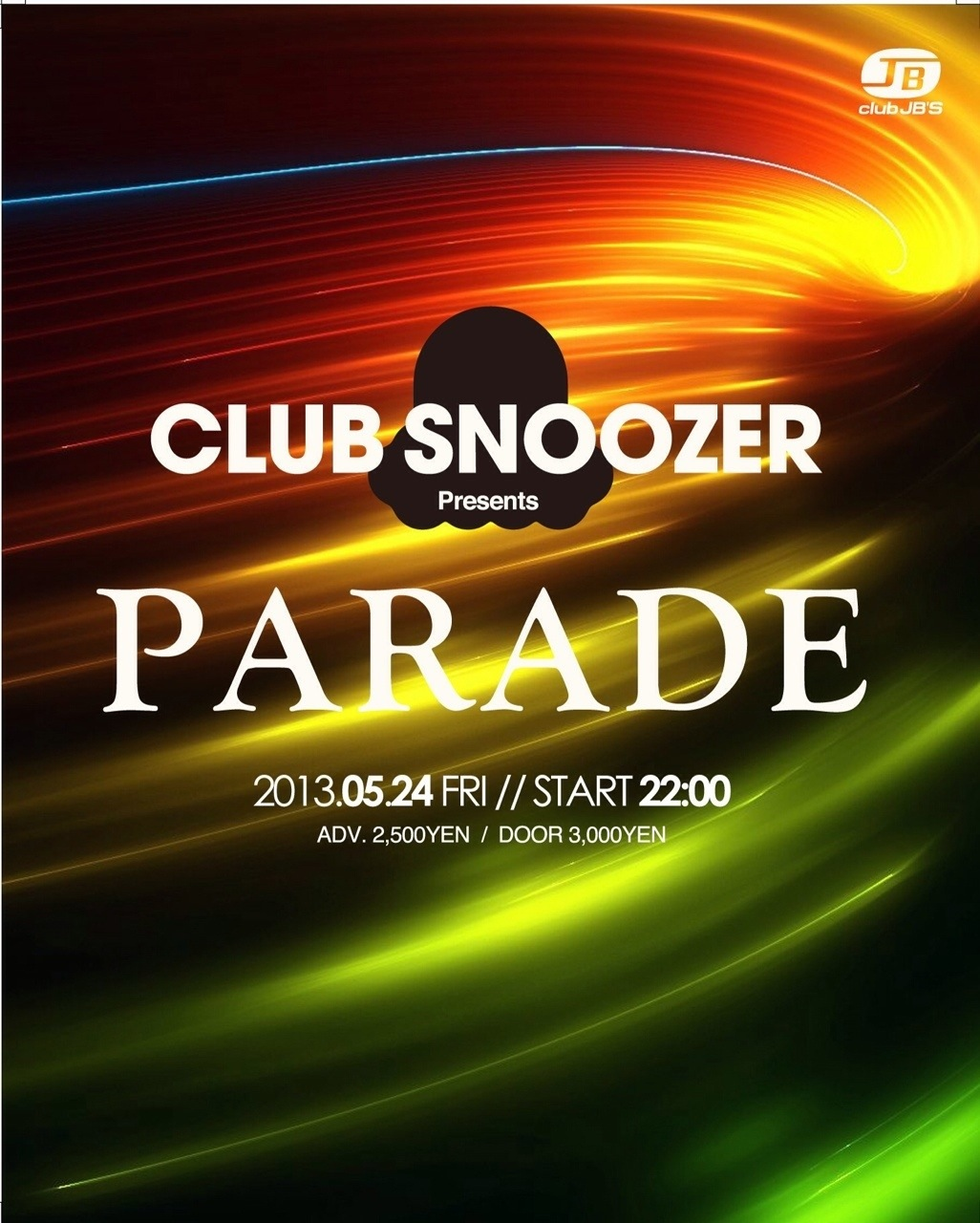 5/24 (FRI) 「CLUB SNOOZER meets Parade」 @名古屋 CLUB JB'S_e0153779_0595738.jpg