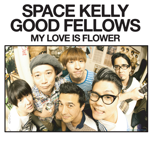 SPACE KELLY GOOD FELLOWS / CHABE a.k.a CHATRUN vs KAN / MY LOVE IS FLOWER / DIRECT DRIVE_a0087389_14617.jpg