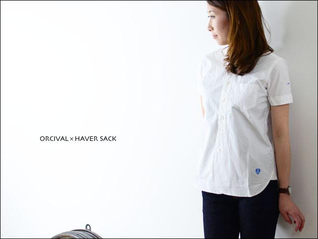 ORCIVAL×HAVER SACK  ショートスリーブシャツ (COTTON POPLIN) _f0051306_20532315.jpg