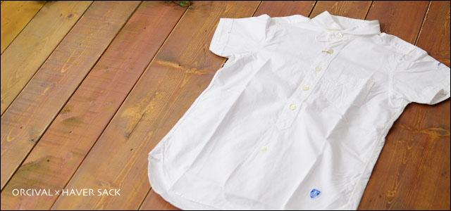 ORCIVAL×HAVER SACK  ショートスリーブシャツ (COTTON POPLIN) _f0051306_20532470.jpg