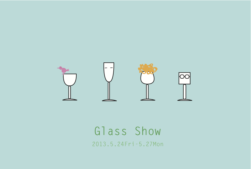 Glass Show 富山ガラス造形研究  研究科4人展_b0151262_1392958.jpg
