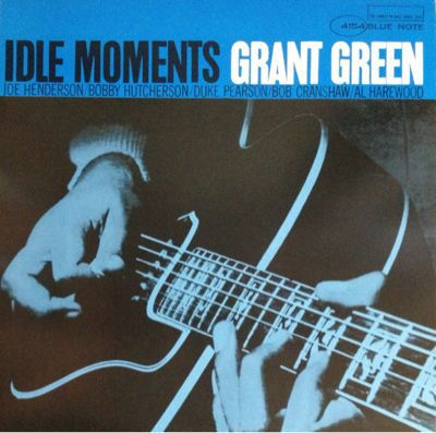 GRANT GREEN / IDLE MOMENTS (BLUE NOTE 4154)_d0102724_22525060.jpg
