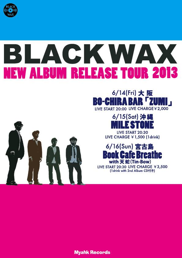 Black Wax 2nd Album Release Tour!_e0193905_1619832.jpg