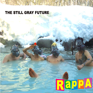 RAPPA / The still gray future_d0246877_1951916.jpg