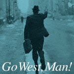 今月のBGM「Go West,Man!」_d0177560_16304982.jpg