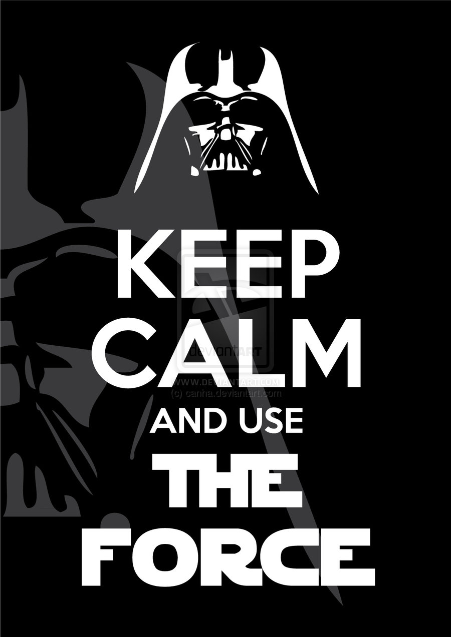 keep calm and use the force keep calm and carry on のパロディ画像