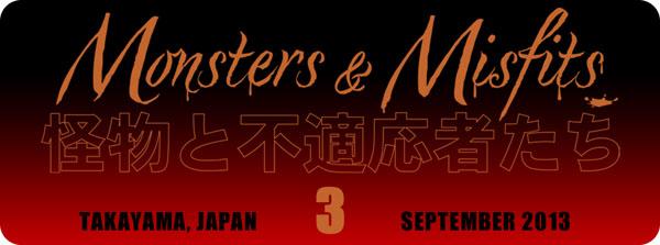 Monsters & Misfits III、プロモーション開始記念_a0077842_22183192.jpg