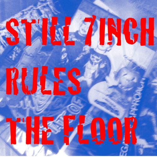 still 7inch rules the floor_d0246877_6363890.jpg