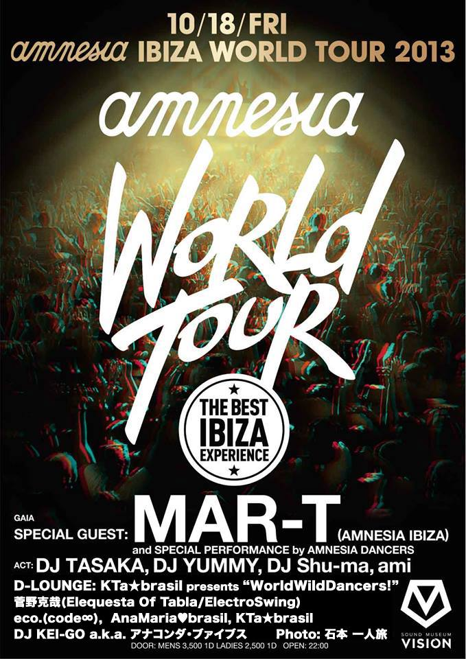 10.18 FRI ▶22:00-【AMNESIA☆IBIZA WORLD TOUR 2013】渋谷D-LOUNGE▶_b0032617_23165785.jpg