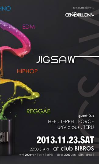 November 22FRI.23SAT, 2013 - JIGSAW - SPECIAL 2day\'s @club BIBROS _f0148146_7524775.jpg