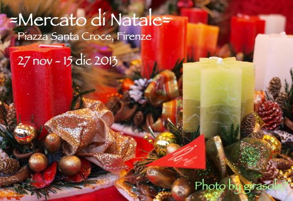 フィレンツェ・クリスマスマーケット!! 2013_a0207108_02510163.jpg