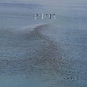 Nowhere / Ride_c0104445_21244236.jpg