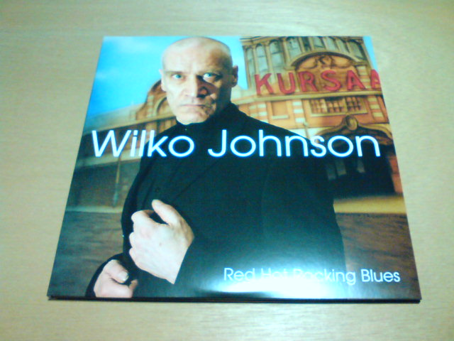 本日到着レコ 〜 Red Hot Rocking Blues / Wilko Johnson_c0104445_2222024.jpg
