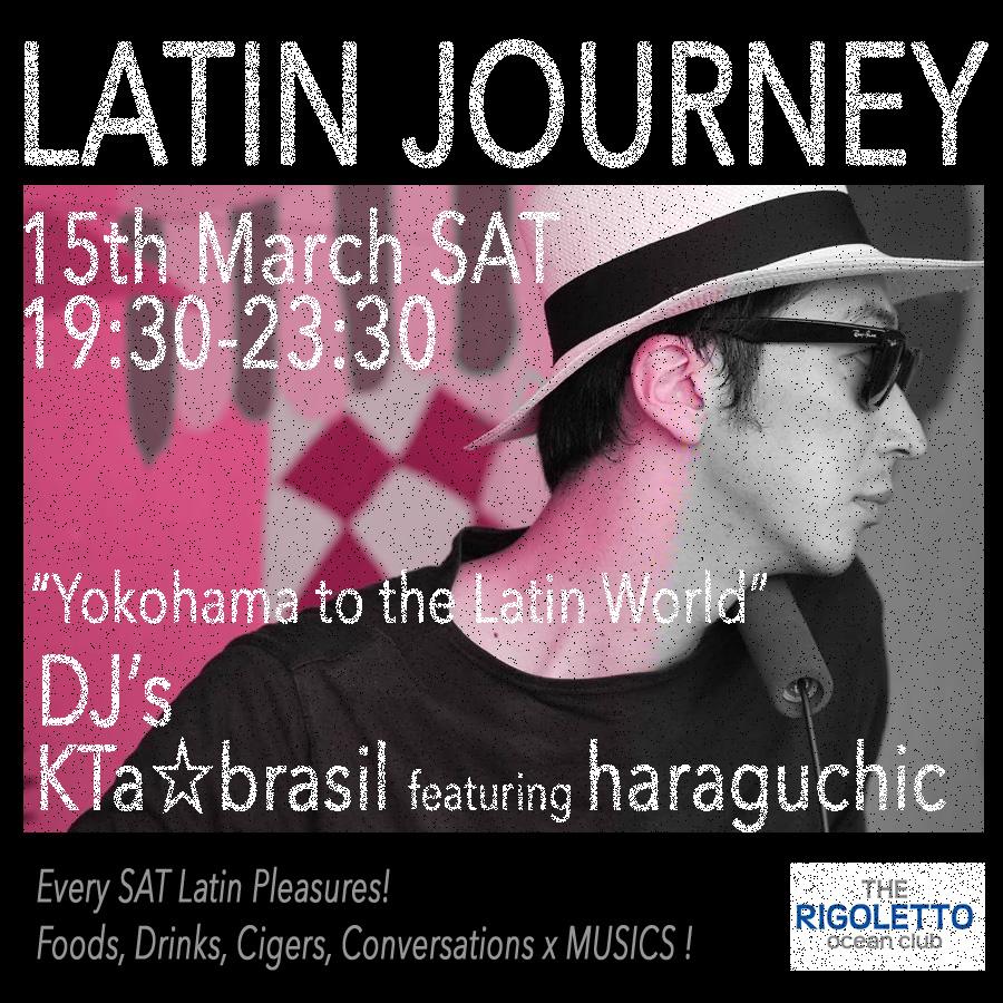 3/15 SAT☆19:30-23:30 横浜RIGOLETTO毎週土曜名物☆LATIN DJシリーズに@haraguchic が初登場♬ _b0032617_18592634.jpg