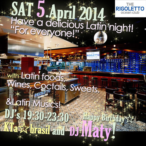 EverySAT19:30-23:30▶LATIN DJ Series♬ at THE RIGOLETTO OCEAN CLUB横浜☆4/5はDJ Maty☆登場♬_b0032617_11394557.jpg